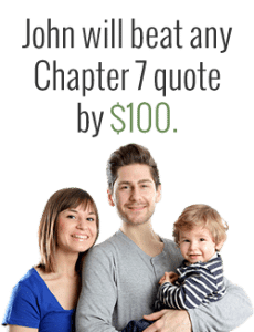 John will beat any Chapter 7 quote by $100.